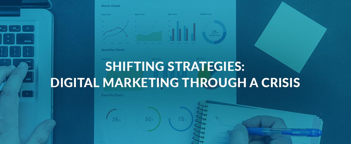 Shifting Strategies: Digital Marketing Through a Crisis