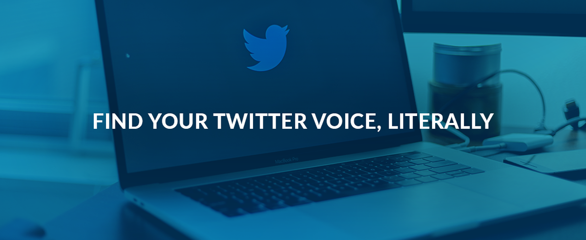 Find Your Twitter Voice, Literally