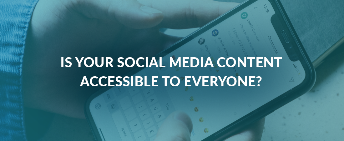 Is Your Social Media Content Accessible to Everyone?