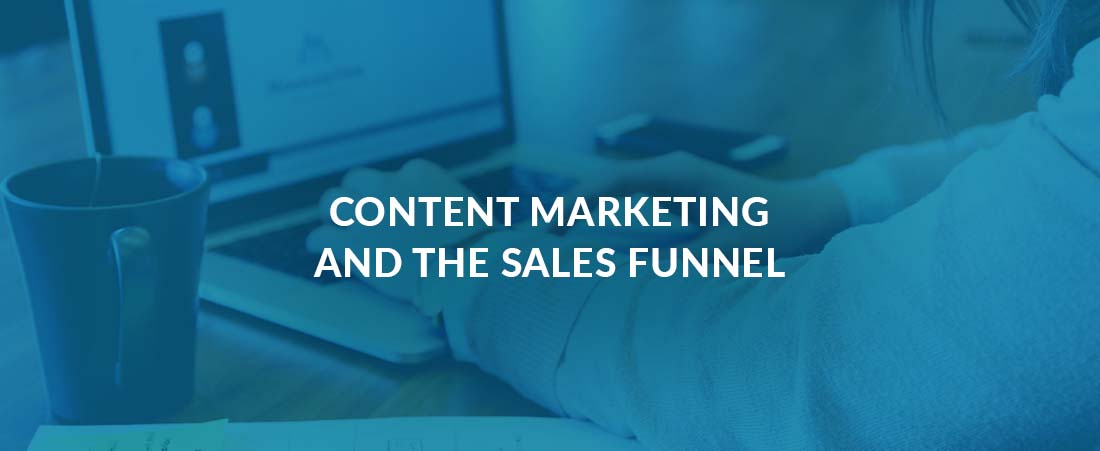 Content Marketing and The Sales Funnel