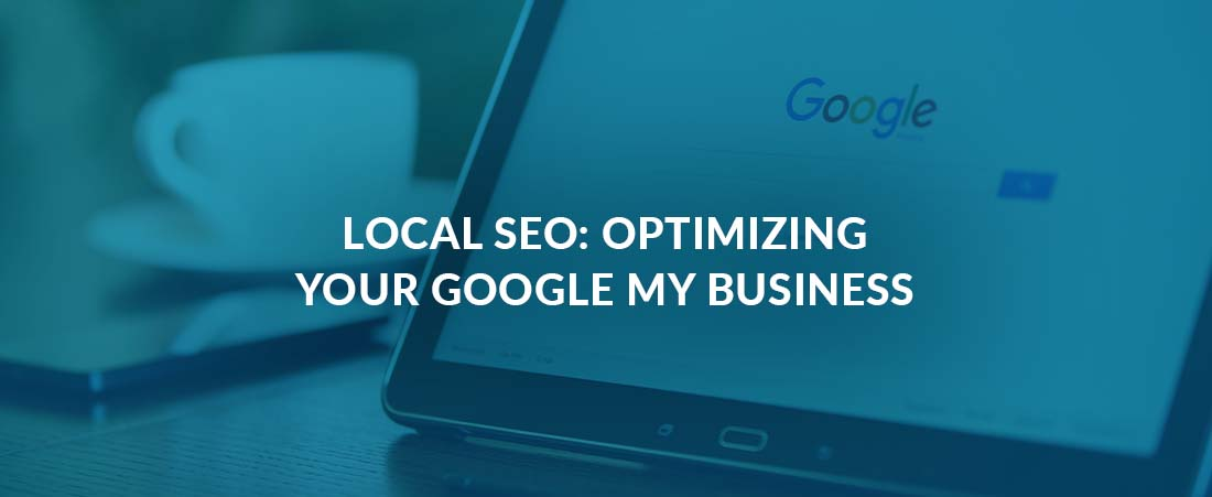 Local SEO: Optimizing Your Google My Business